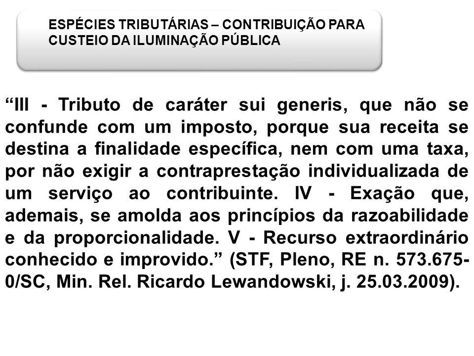 ESPÉCIES TRIBUTÁRIAS – CONTRIBUIÇÃO PARA CUSTEIO DA ILUMINAÇÃO PÚBLICA