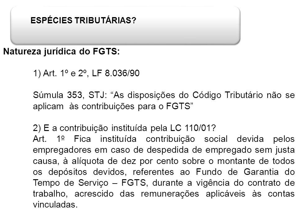 Natureza jurídica do FGTS: 1) Art. 1º e 2º, LF 8.036/90