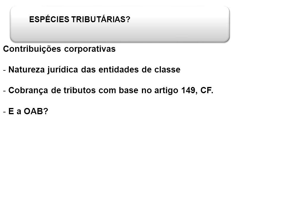 Contribuições corporativas Natureza jurídica das entidades de classe