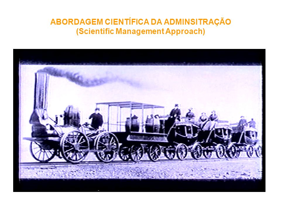 ABORDAGEM CIENTÍFICA DA ADMINSITRAÇÃO (Scientific Management Approach)