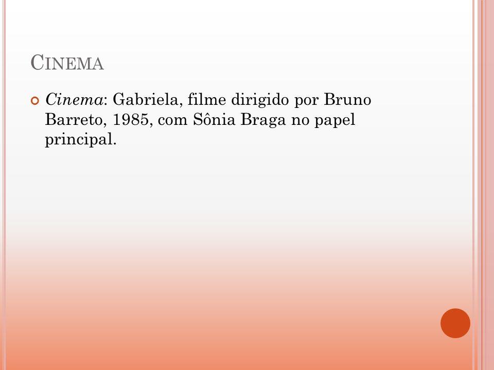Cinema Cinema: Gabriela, filme dirigido por Bruno Barreto, 1985, com Sônia Braga no papel principal.