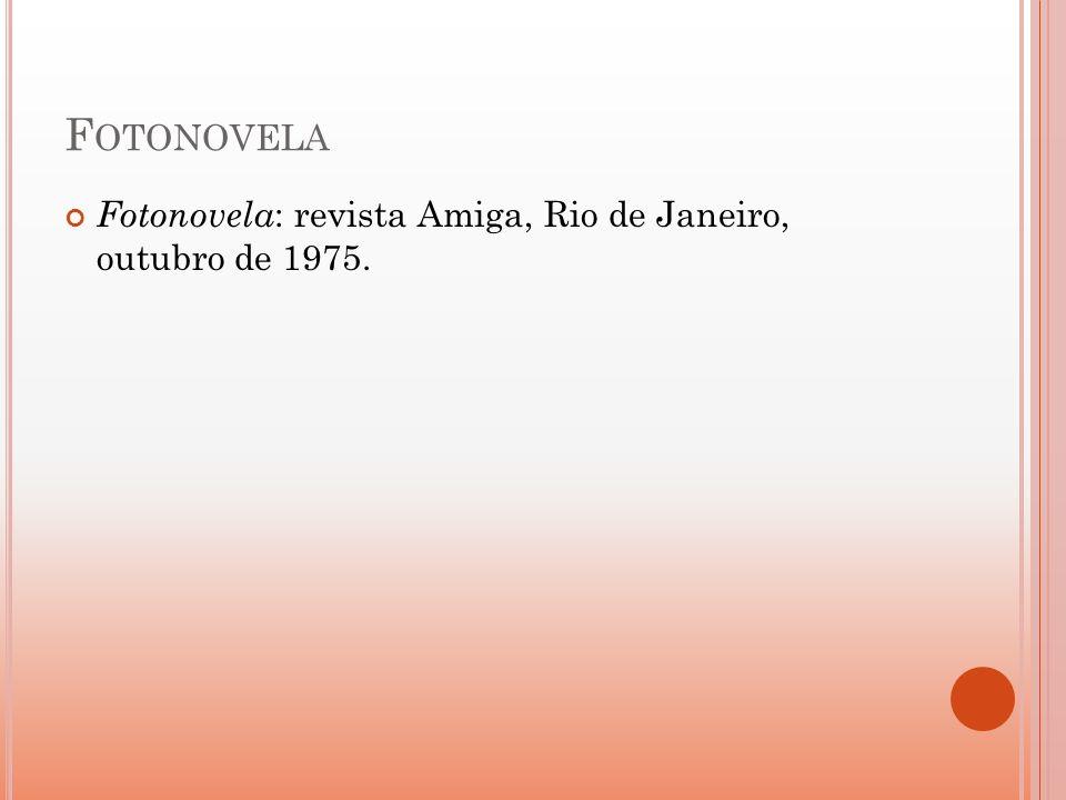 Fotonovela Fotonovela: revista Amiga, Rio de Janeiro, outubro de 1975.