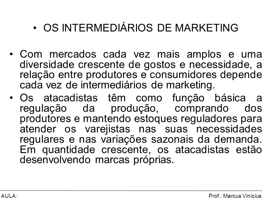 OS INTERMEDIÁRIOS DE MARKETING