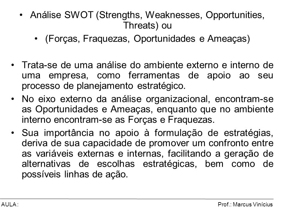 Análise SWOT (Strengths, Weaknesses, Opportunities, Threats) ou