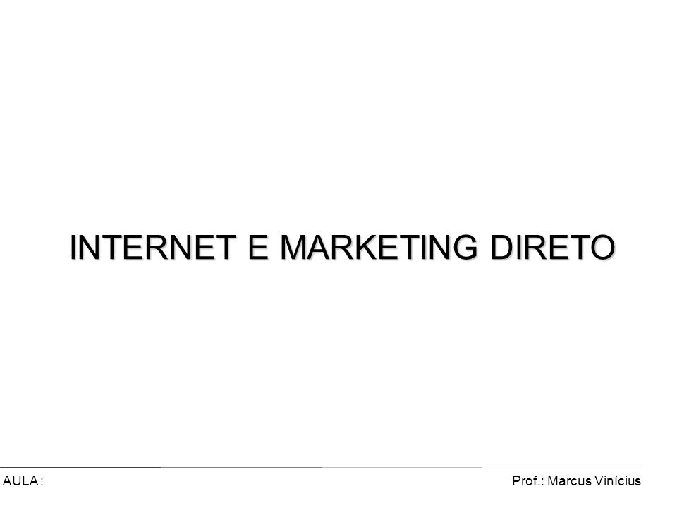 INTERNET E MARKETING DIRETO