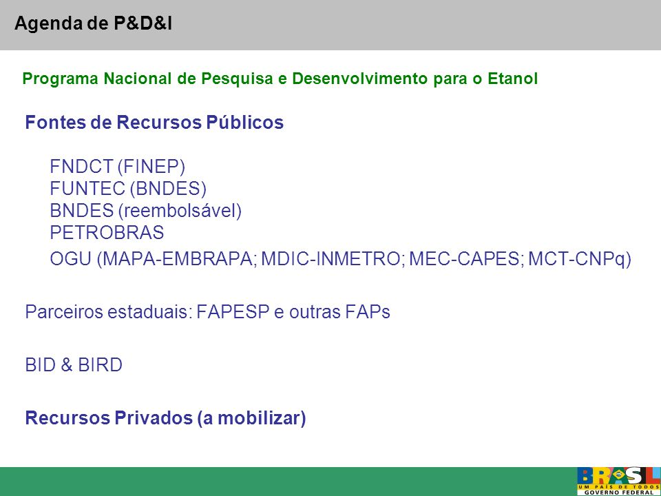OGU (MAPA-EMBRAPA; MDIC-INMETRO; MEC-CAPES; MCT-CNPq)