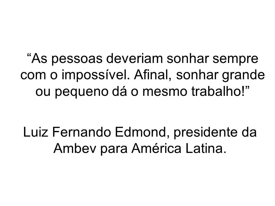 Luiz Fernando Edmond, presidente da Ambev para América Latina.