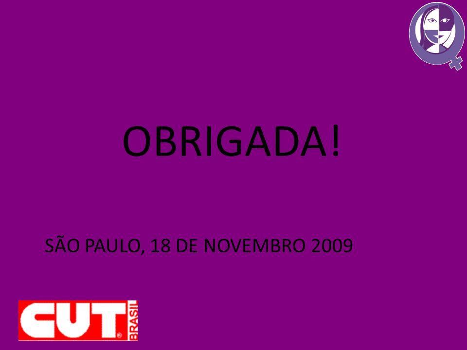 OBRIGADA! SÃO PAULO, 18 DE NOVEMBRO 2009