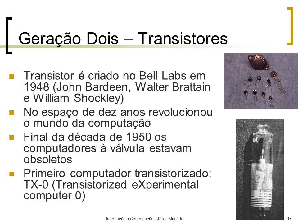 Geração Dois – Transistores