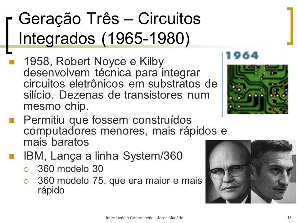 Geração Três – Circuitos Integrados (1965-1980)
