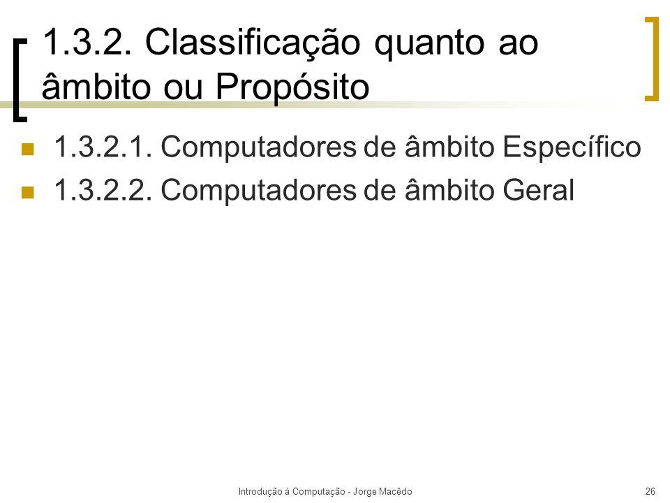 1.3.2. Classificação quanto ao âmbito ou Propósito