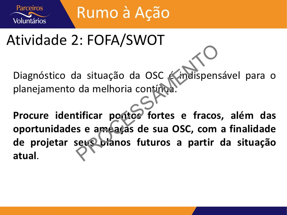 PROCESSAMENTO Rumo à Ação Atividade 2: FOFA/SWOT