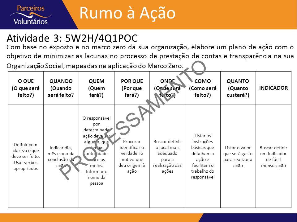 PROCESSAMENTO Rumo à Ação Atividade 3: 5W2H/4Q1POC