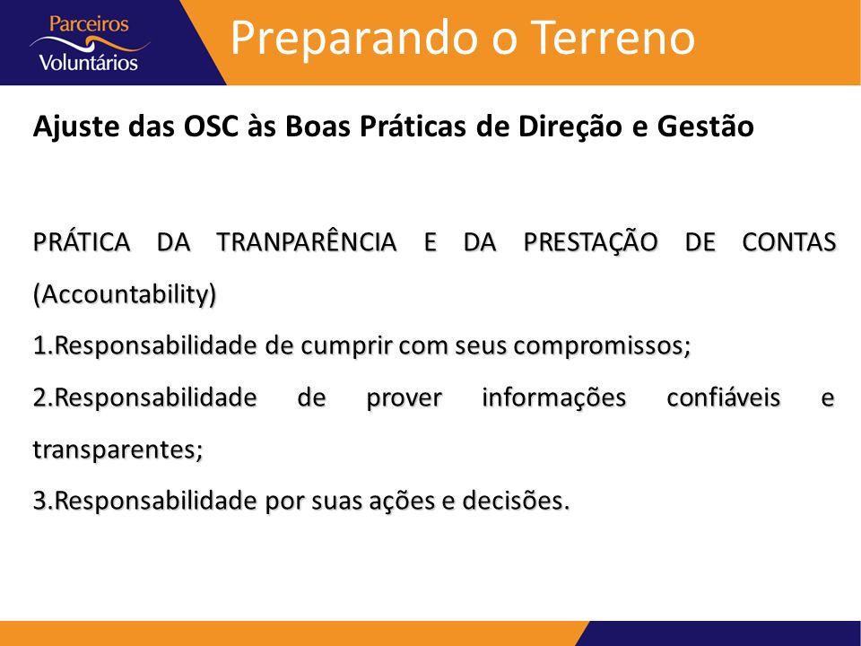 Preparando o TerrenoAjuste das OSC às Boas Práticas de Direção e Gestão. PRÁTICA DA TRANPARÊNCIA E DA PRESTAÇÃO DE CONTAS (Accountability)