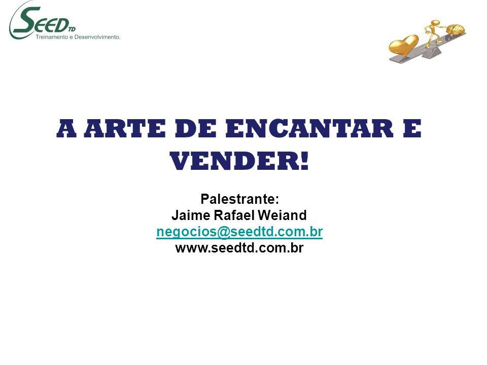 A ARTE DE ENCANTAR E VENDER!