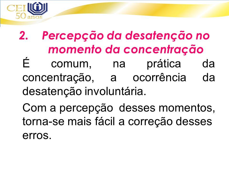 2. Percepção da desatenção no momento da concentração