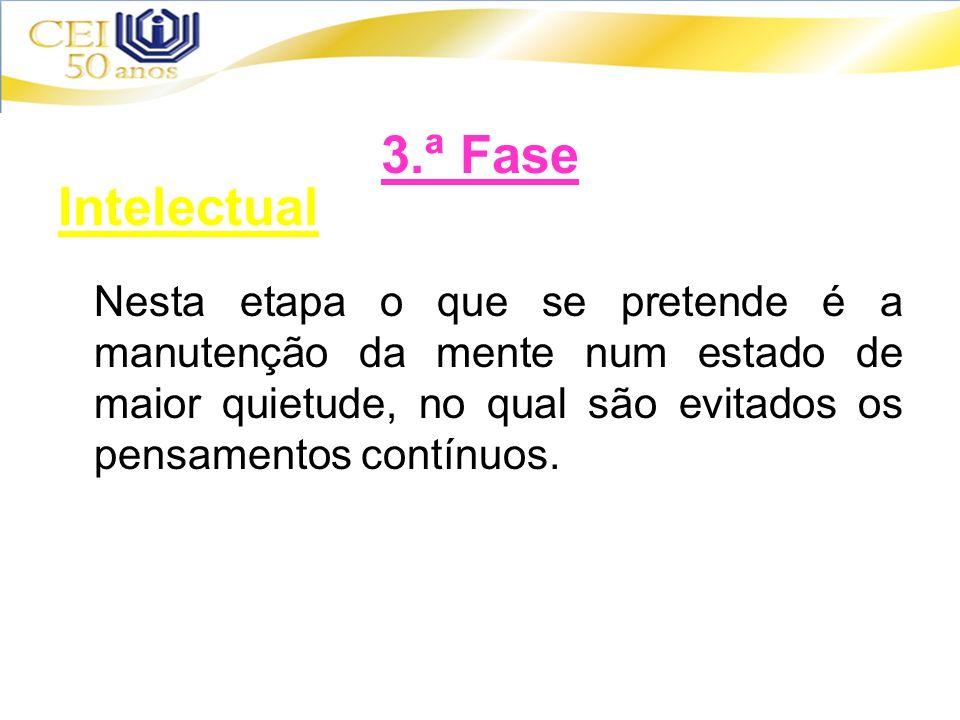 3.ª Fase Intelectual.