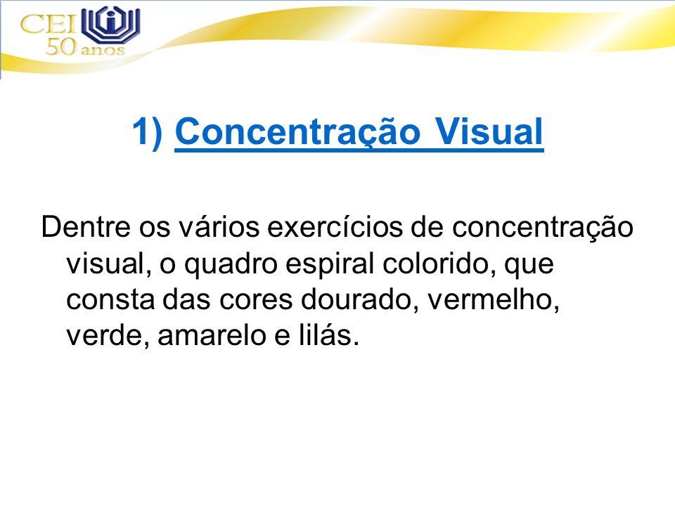 1) Concentração Visual
