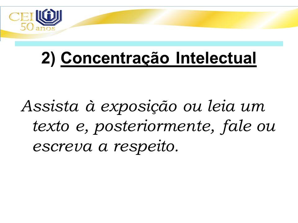 2) Concentração Intelectual