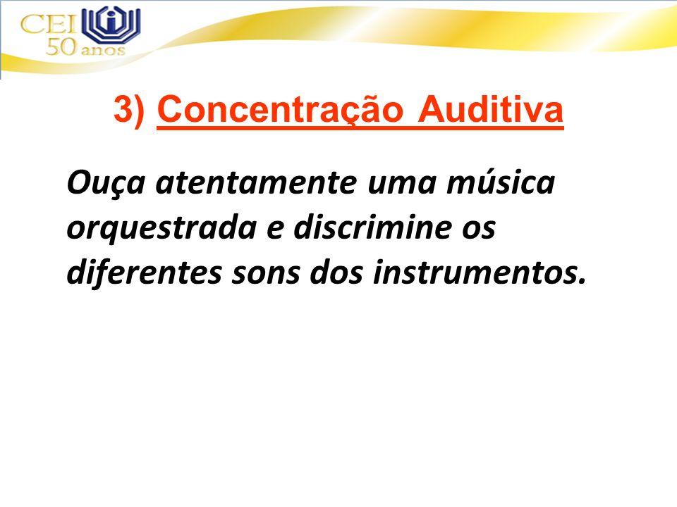 3) Concentração Auditiva