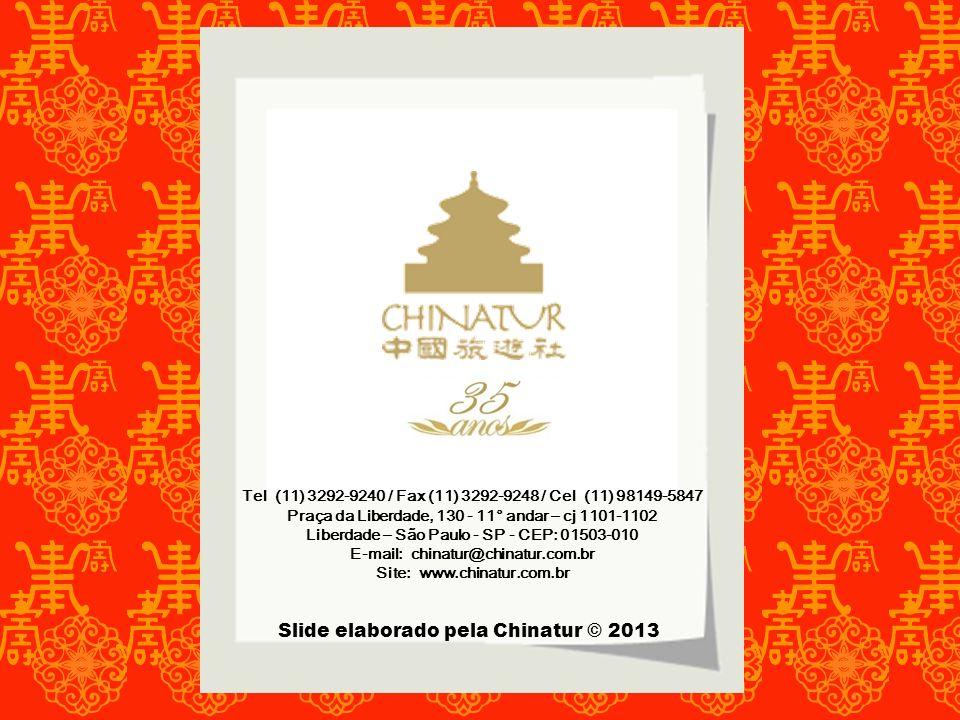 Slide elaborado pela Chinatur © 2013