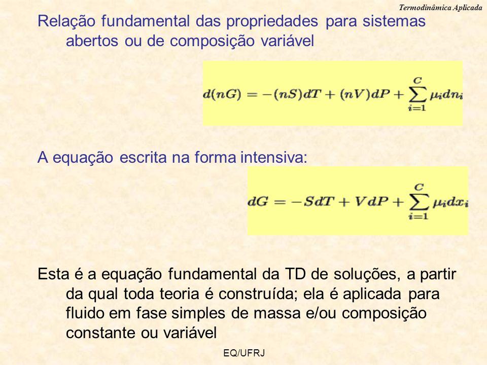 A equação escrita na forma intensiva: