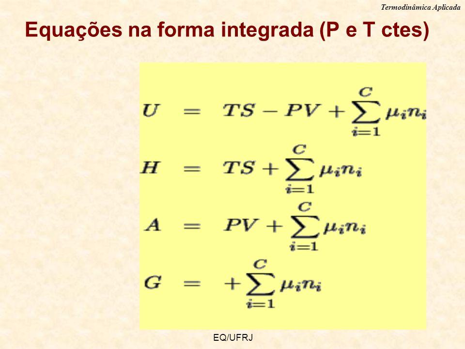 Equações na forma integrada (P e T ctes)