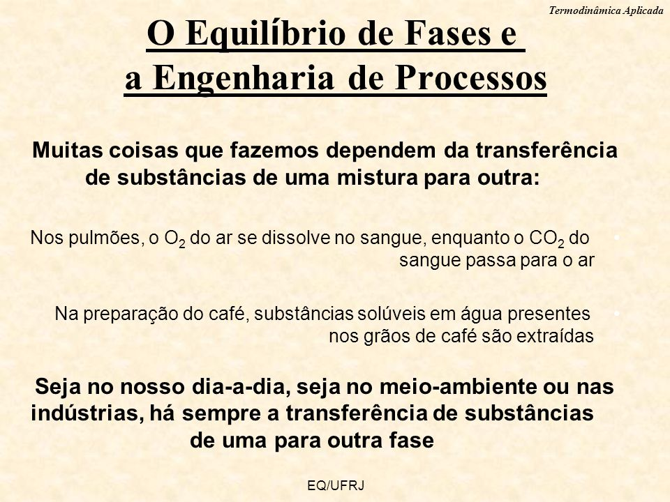O Equilíbrio de Fases e a Engenharia de Processos
