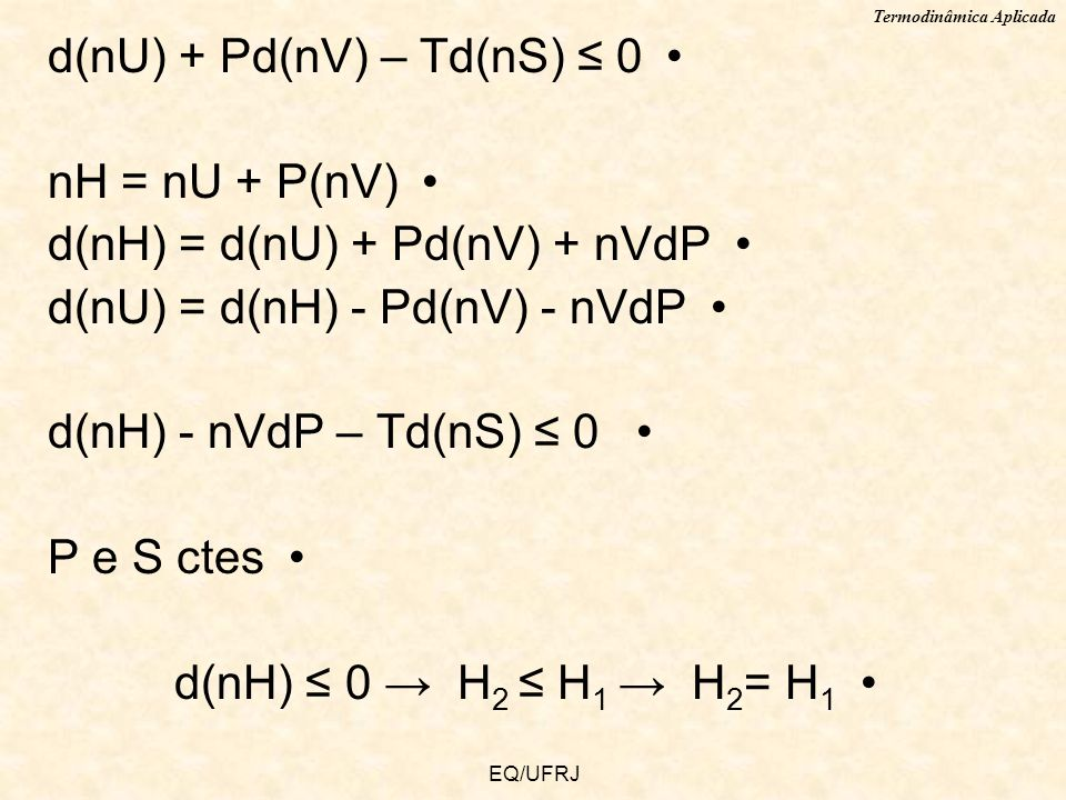 d(nU) + Pd(nV) – Td(nS) ≤ 0 nH = nU + P(nV)