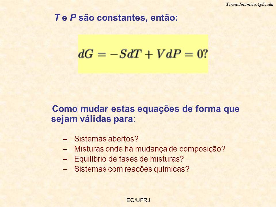 T e P são constantes, então:
