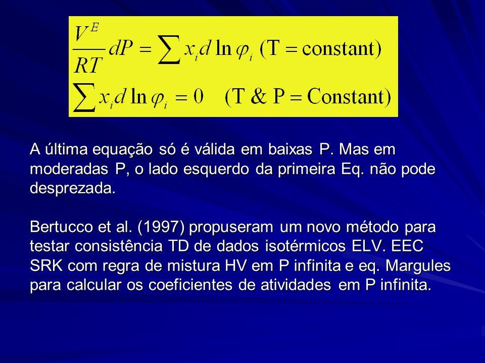 A última equação só é válida em baixas P