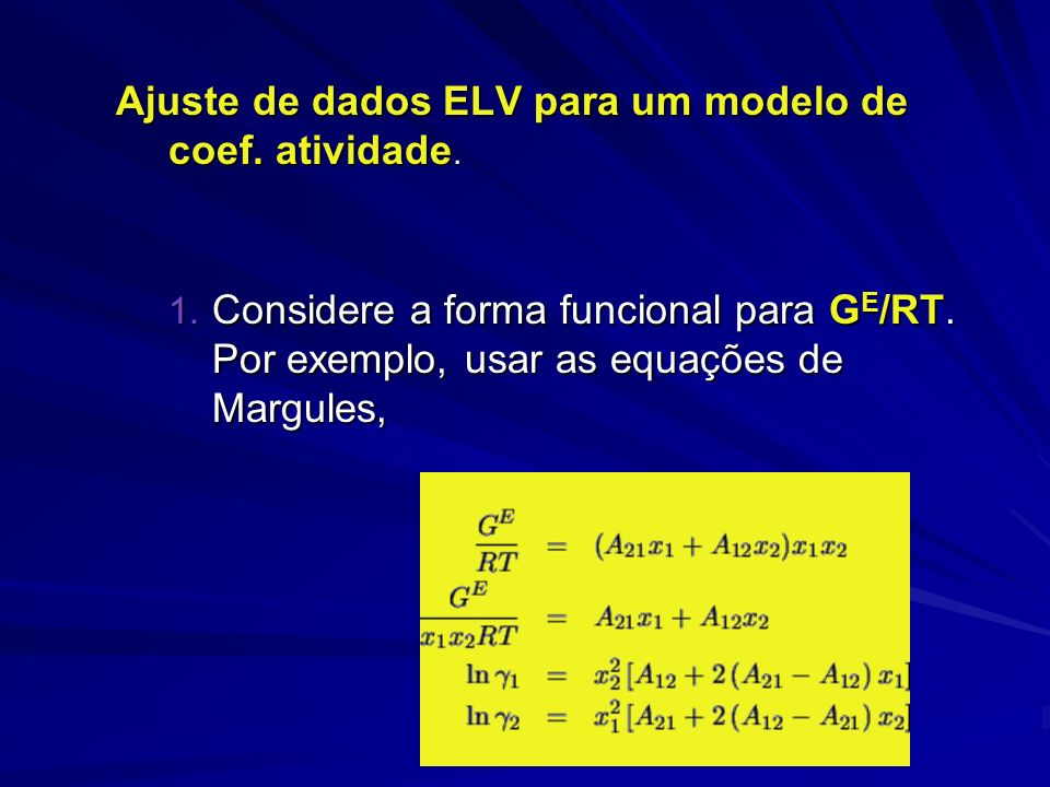 Ajuste de dados ELV para um modelo de coef. atividade.