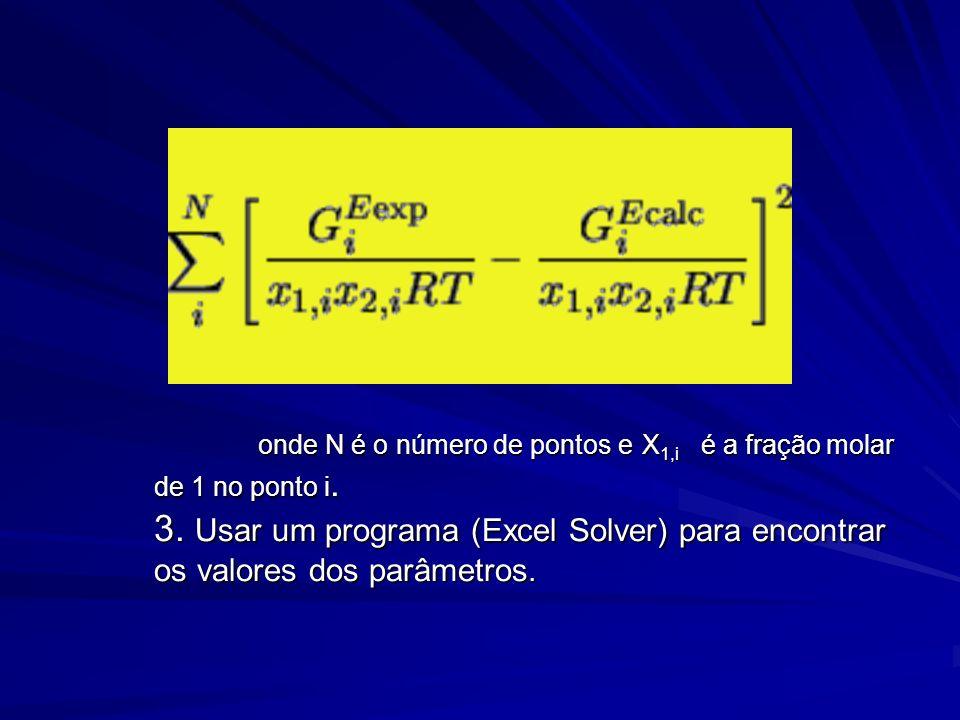 onde N é o número de pontos e X1,i é a fração molar de 1 no ponto i.