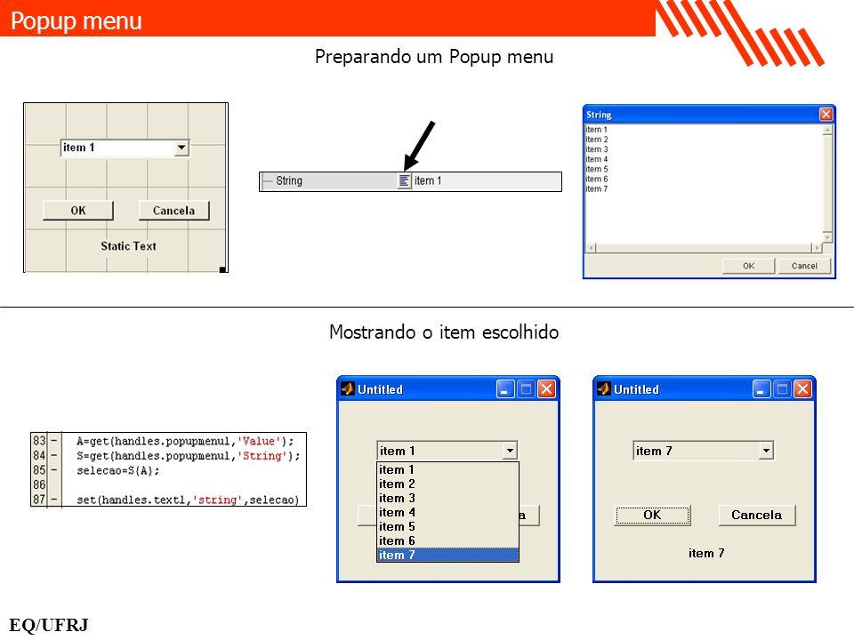 Popup menu Preparando um Popup menu Mostrando o item escolhido EQ/UFRJ