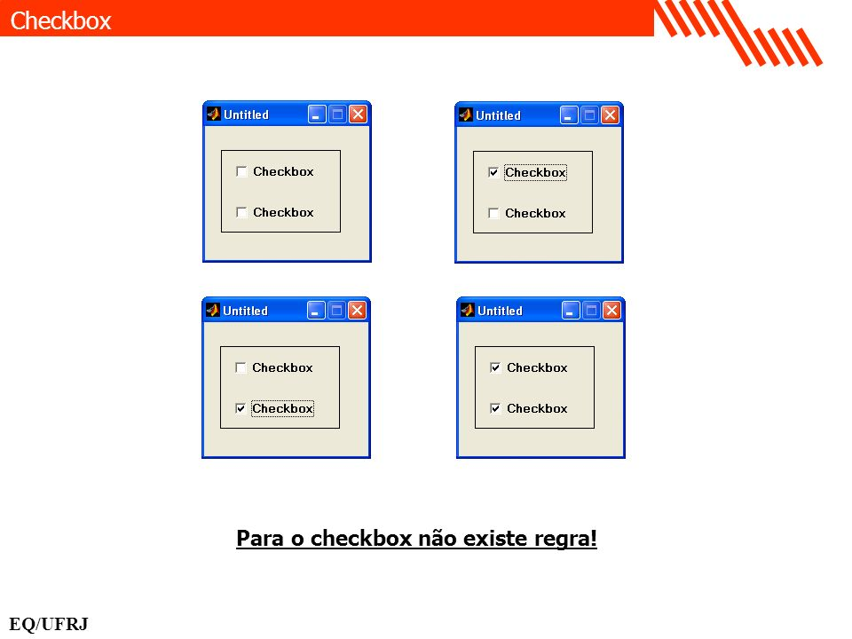 Checkbox Para o checkbox não existe regra! EQ/UFRJ