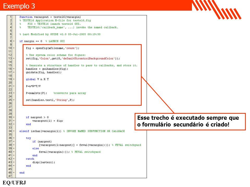 Exemplo 3 Esse trecho é executado sempre que o formulário secundário é criado! EQ/UFRJ