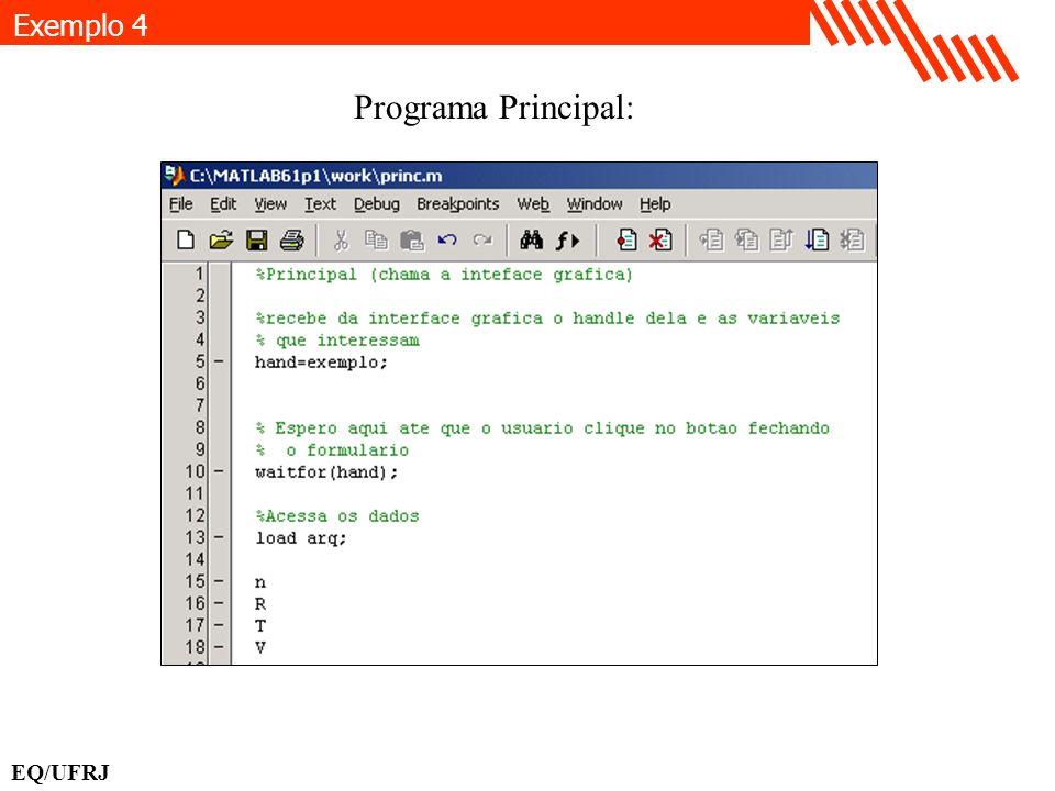Exemplo 4 Programa Principal: EQ/UFRJ
