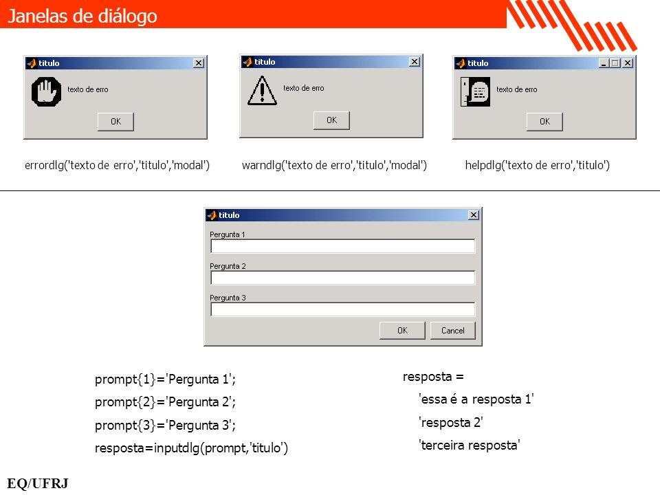 Janelas de diálogo EQ/UFRJ resposta = prompt{1}= Pergunta 1 ;