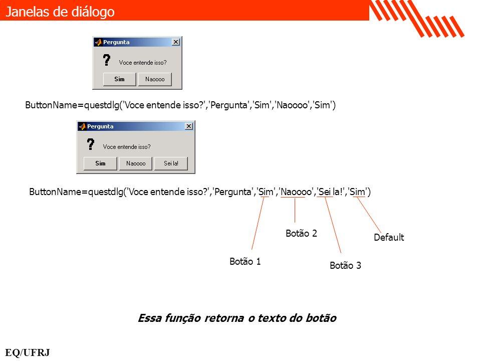 Janelas de diálogo Essa função retorna o texto do botão EQ/UFRJ