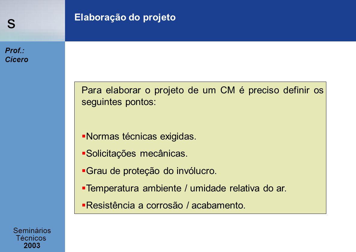 Elaboração do projetoPara elaborar o projeto de um CM é preciso definir os seguintes pontos: Normas técnicas exigidas.