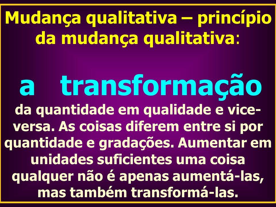 Mudança qualitativa – princípio da mudança qualitativa: