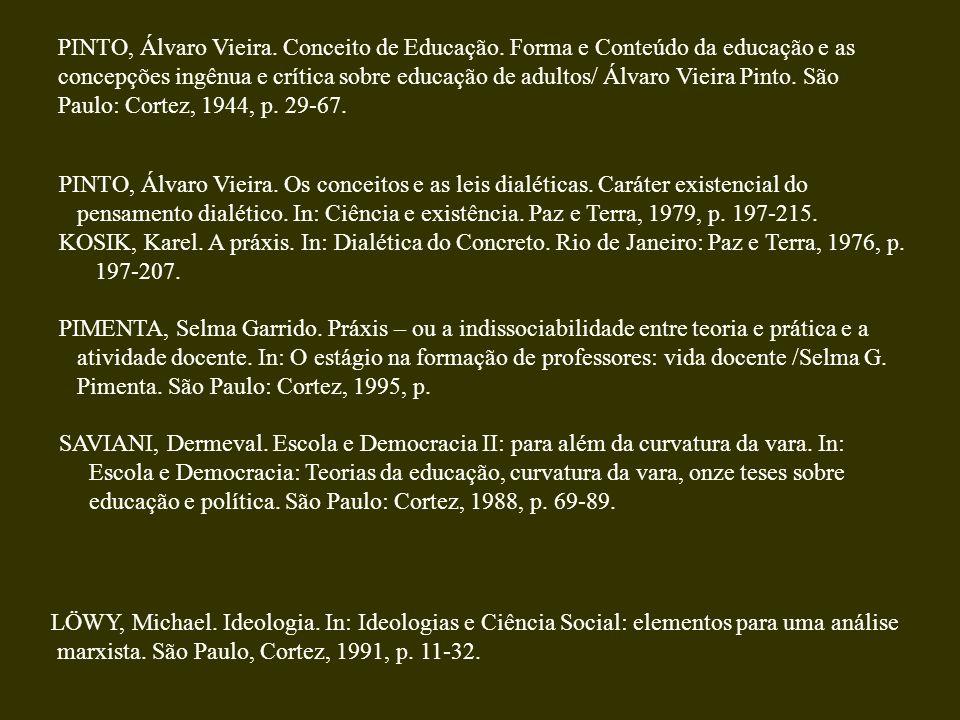 PINTO, Álvaro Vieira. Conceito de Educação