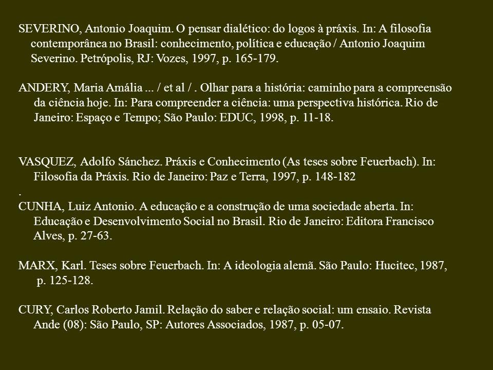 SEVERINO, Antonio Joaquim. O pensar dialético: do logos à práxis