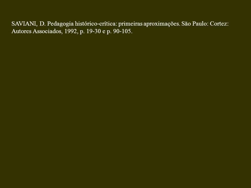 SAVIANI, D. Pedagogia histórico-crítica: primeiras aproximações