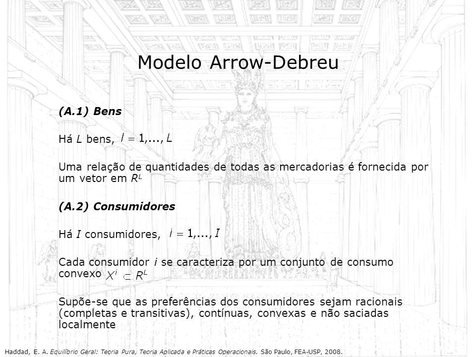 Modelo Arrow-Debreu (A.1) Bens Há L bens,