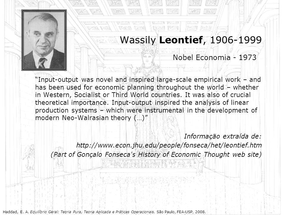 Wassily Leontief, 1906-1999 Nobel Economia - 1973