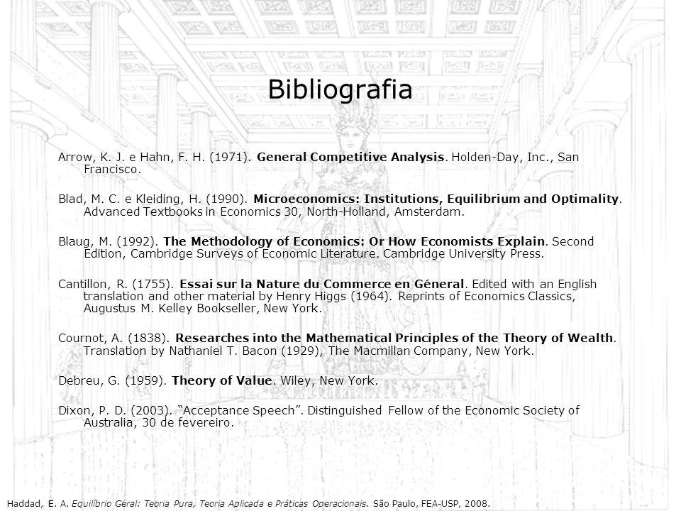 BibliografiaArrow, K. J. e Hahn, F. H. (1971). General Competitive Analysis. Holden-Day, Inc., San Francisco.