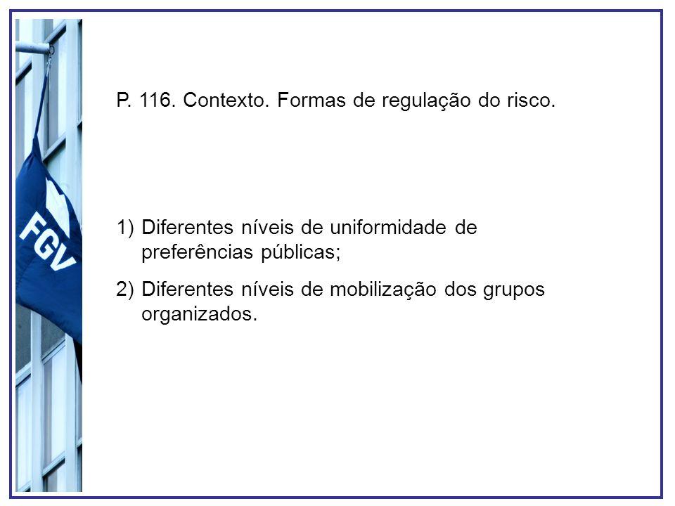 P. 116. Contexto. Formas de regulação do risco.