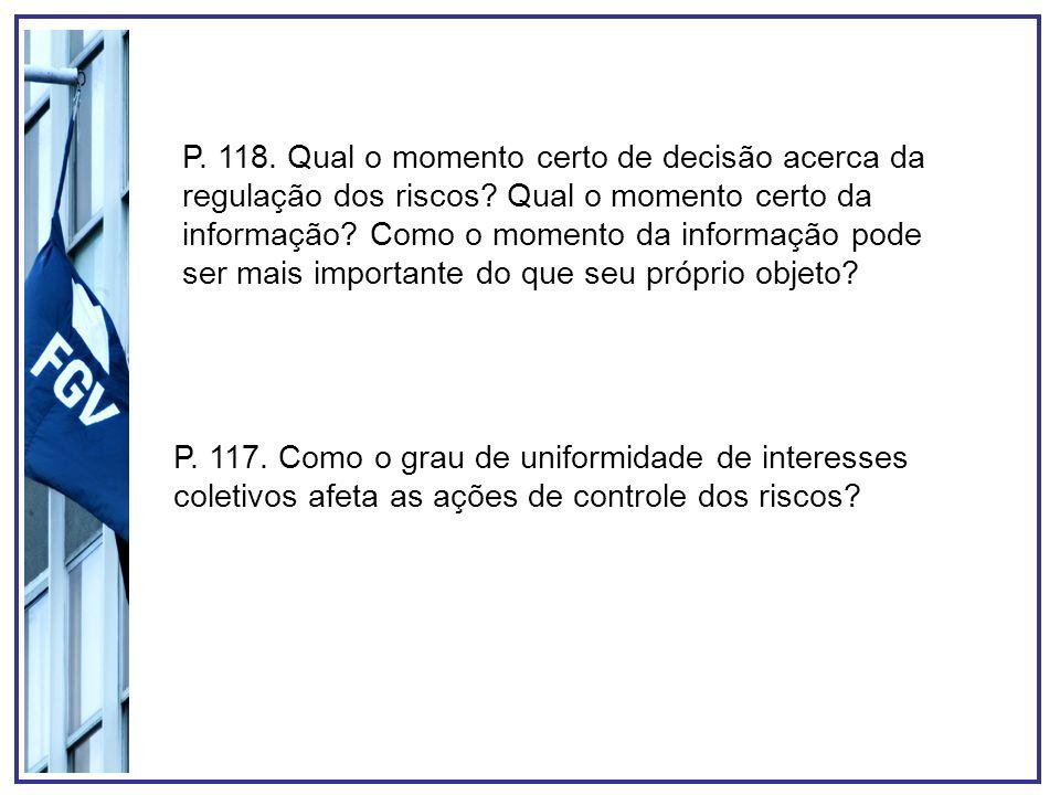 P. 118. Qual o momento certo de decisão acerca da regulação dos riscos