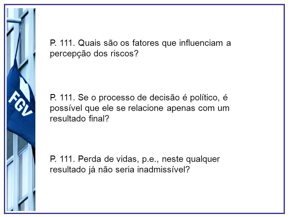 P. 111. Quais são os fatores que influenciam a percepção dos riscos